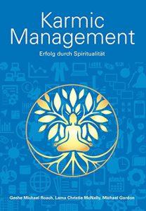 Die besten Bücher zur Persönlichkeitsentwicklung: Geshe Michael Roth - Karmic Management - Erfolg durch Spiritualität