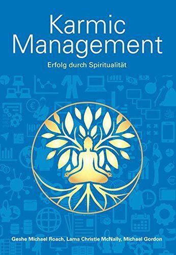 Karmic Management - Erfolg durch Spiritualität - Bücher zur Persönlichkeitsentwicklung - Buchempfehlung