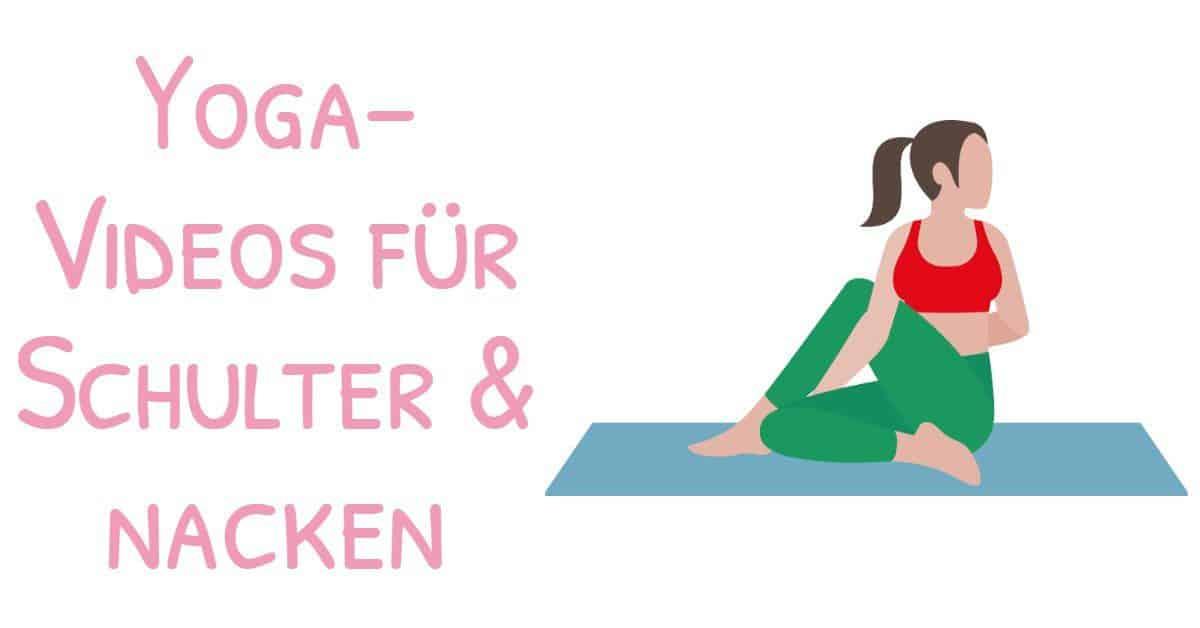 Persönlichkeitsentwicklung mit Yoga: Yoga-Videos für Schulter und Nacken