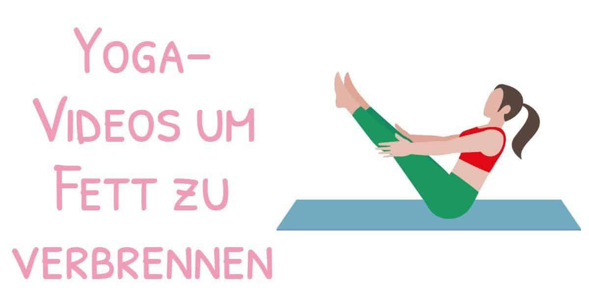 Weiterentwicklung mit Yoga: Yoga-Videos um Fett zu verbrennen