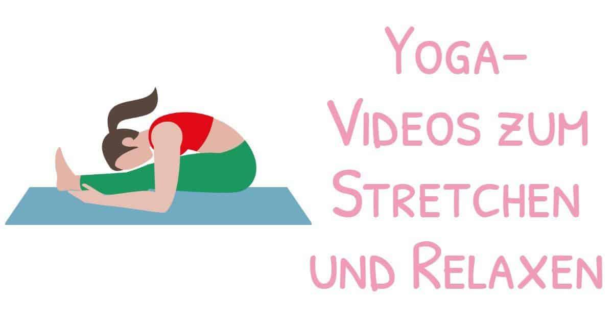 Die besten kostenlosen Yoga-Videos zum Dehnen und Entspannen