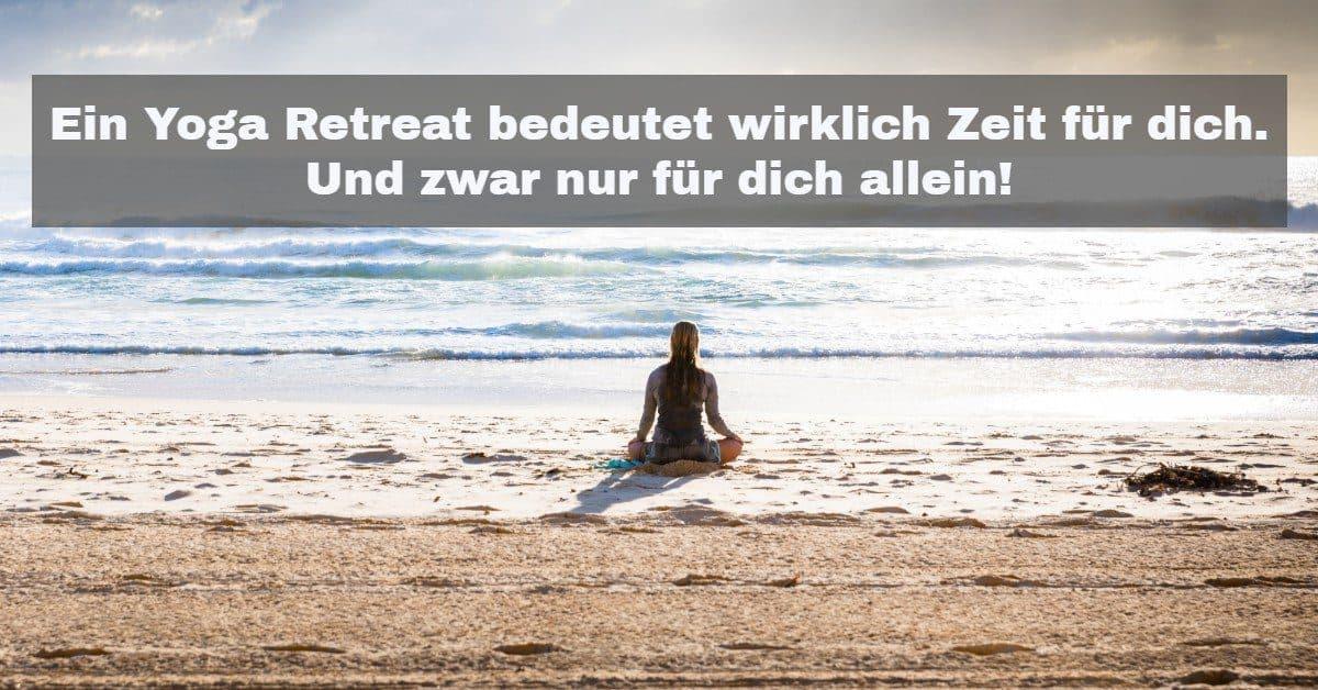 Ein Yoga Retreat bedeutet wirklich Zeit für dich. Und zwar nur für dich allein!