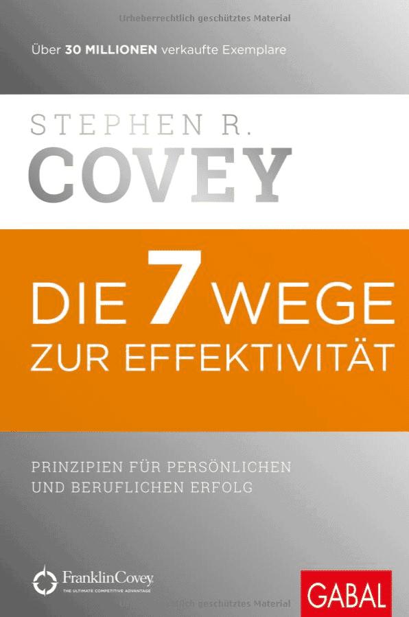 Die besten Bücher zur Persönlichkeitsentwicklung: Stephen R. Corvey - Die 7 Wege zur Effektivität Buchempfehlung