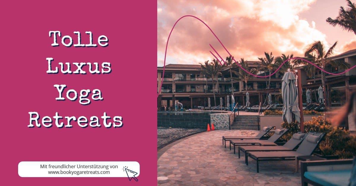 Viele Luxus Retreats, die es ebenfalls in Deutschland, aber auch auf der gesamten Welt gibt, bieten mehr als nur Yoga.