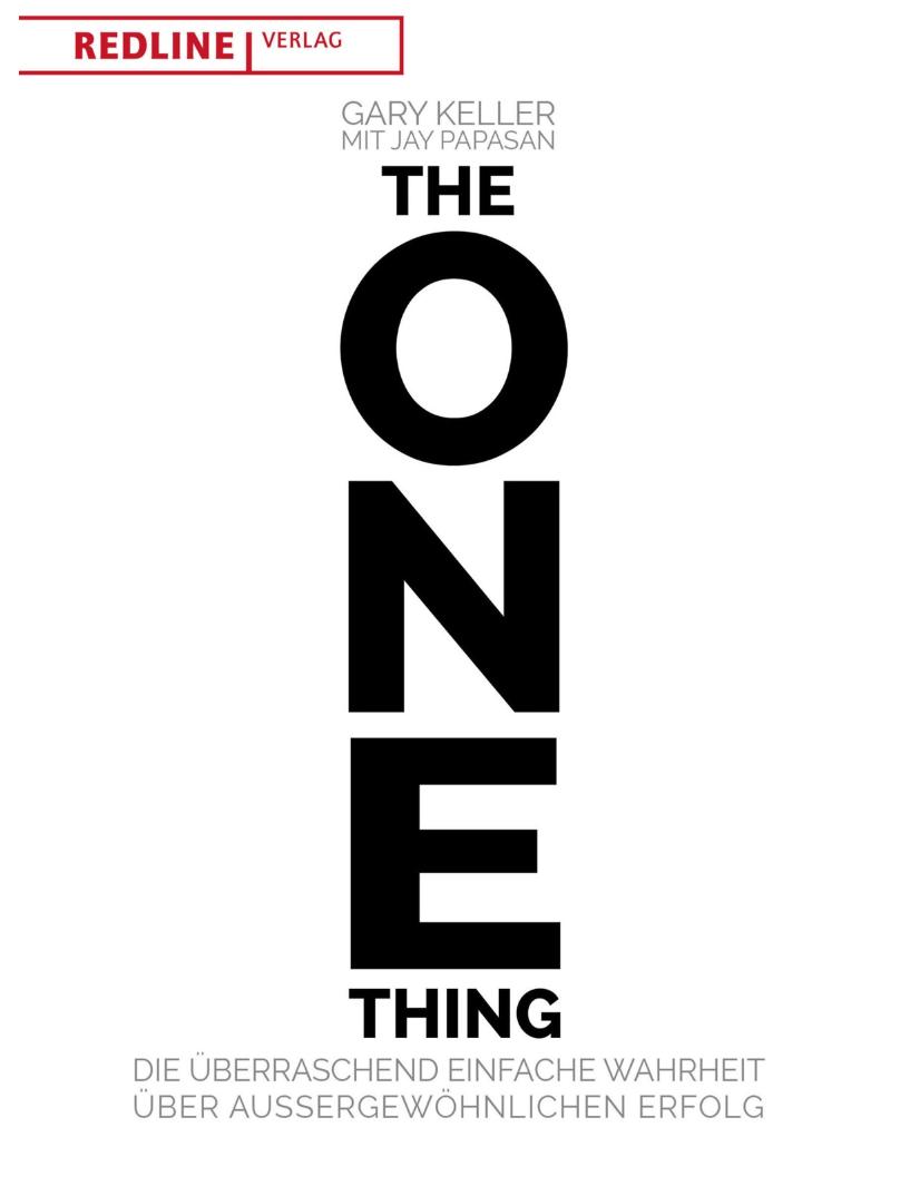 Die besten Bücher zur Persönlichkeitsentwicklung: Gary Keller - The One Thing Buchempfehlung
