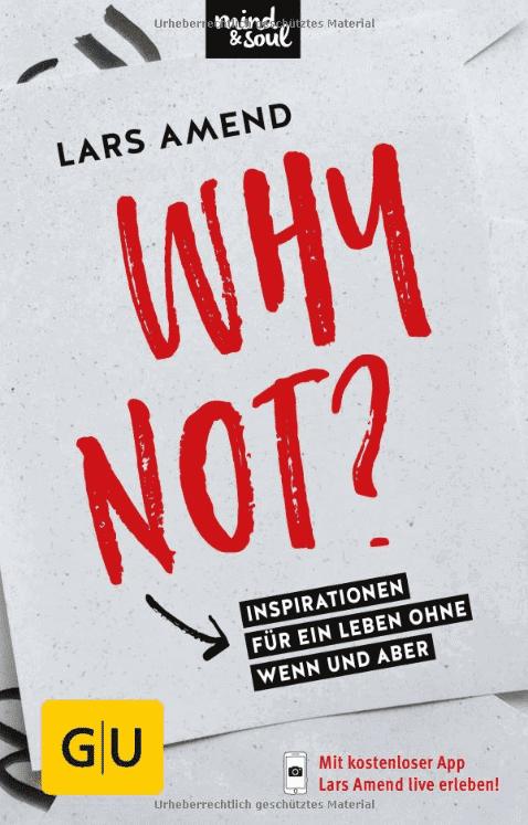 Die besten Bücher zur Persönlichkeitsentwicklung: Lars Amend - Why not? Buchempfehlung