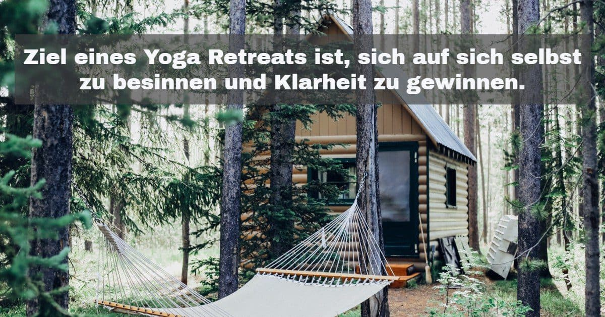 Ziel eines Yoga Retreats ist, sich auf sich selbst zu besinnen und Klarheit zu gewinnen.