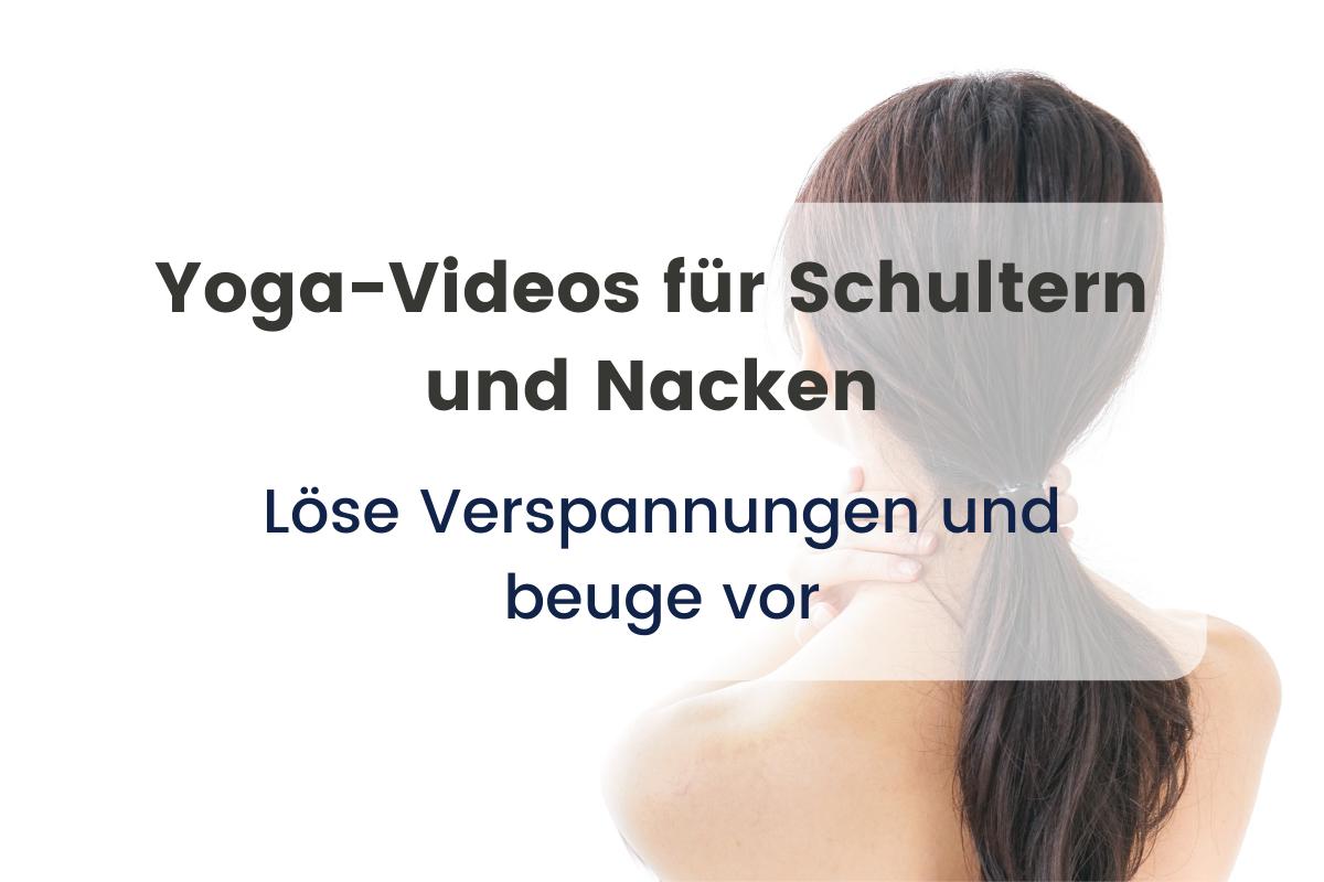 Yoga-Videos für Schulter und Nacken